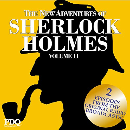 The New Adventures of Sherlock Holmes (The Golden Age of Old Time Radio Shows, Vol. 11) audiobook cover art