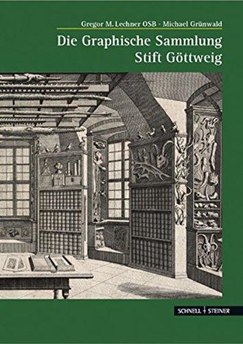 Die Graphische Sammlung Stift Göttweig: Geschichte und Meisterwerke (Große Kunstführer / Große Kunstführer / Kirchen und Klöster, Band 252)