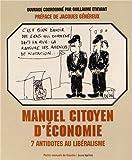 Manuel citoyen d?économie - 7 antidotes au libéralisme