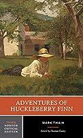 Adventures of Huckleberry Finn: An Authoritative Text Contexts and Sources Criticism (Norton Critical Editions)