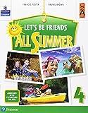 Let's be friends all summer. Per la Scuola elementare. Con espansione online. Con CD-ROM [Lingua inglese]: 4