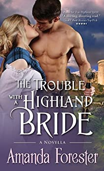 The Trouble with a Highland Bride: A Novella (Campbell Sisters Book 3) by [Amanda Forester]