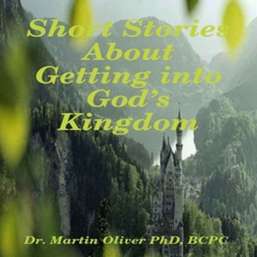 Short Stories About Getting Into God's Kingdom audiobook cover art
