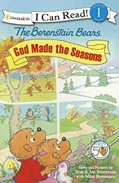 The Berenstain Bears, God Made the Seasons (I Can Read! / Berenstain Bears / Living Lights) by Stan and Jan Berenstain w/ Mike Berenstain (2012-08-25)