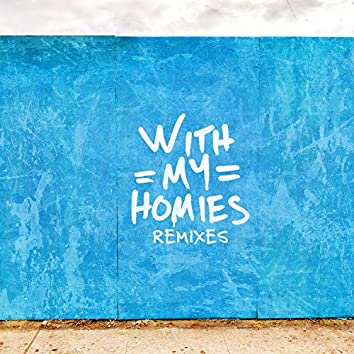 With My Homies (Remixes)