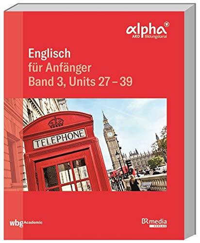 Englisch für Anfänger: Band 3, Units 27 - 39 (BR Telekolleg)