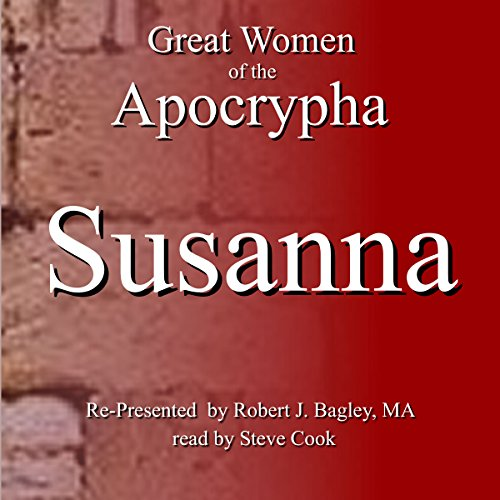 Great Women of the Apocrypha: Susanna audiobook cover art