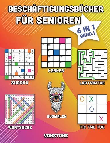 Beschäftigungsbücher für Senioren: 6 in 1 - Wortsuche, Sudoku, Ausmalen, Labyrinthe, KenKen & Tic Tac Toe (Band. 1)
