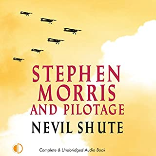 Stephen Morris     and Pilotage              By:                                                                                                                                 Nevil Shute                               Narrated by:                                                                                                                                 Gordon Griffin                      Length: 9 hrs and 38 mins     29 ratings     Overall 3.8