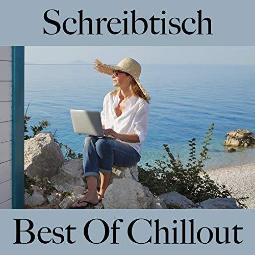 Schreibtisch: Best of Chillout