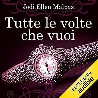 Tutte le volte che vuoi     One Night Trilogy 2              Di:                                                                                                                                 Jodi Ellen Malpas                               Letto da:                                                                                                                                 Valentina Mari                      Durata:  14 ore e 55 min     23 recensioni     Totali 4,3