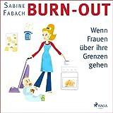 Burn-out: Wenn Frauen über ihre Grenzen gehen