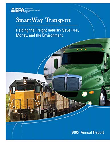 Smartway Transport: Helping the Freight Industry Save Fuel Money and the Environment (English Edition)
