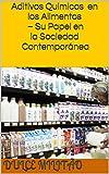 Aditivos Químicos en los Alimentos – Su Papel en la Sociedad Contemporánea