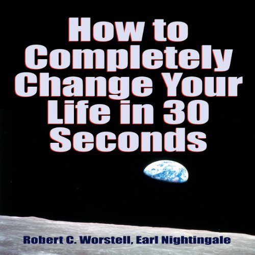 How to Completely Change Your Life in 30 Seconds Titelbild