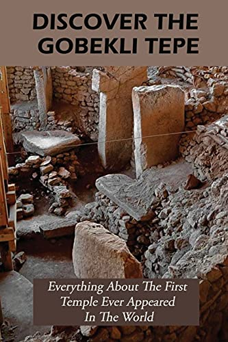 Discover The Gobekli Tepe: Everything About The First Temple Ever Appeared In The World: When Was Gobekli Tepe- The First Temple Of The World Constructed