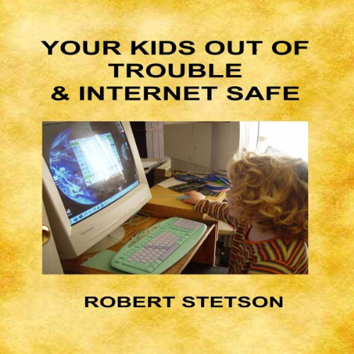 Your Kids Out of Trouble & Internet Safe Titelbild