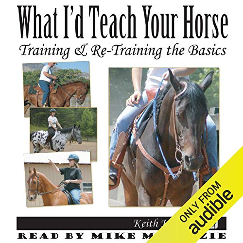 What I'd Teach Your Horse: Training & Re-Training the Basics audiobook cover art