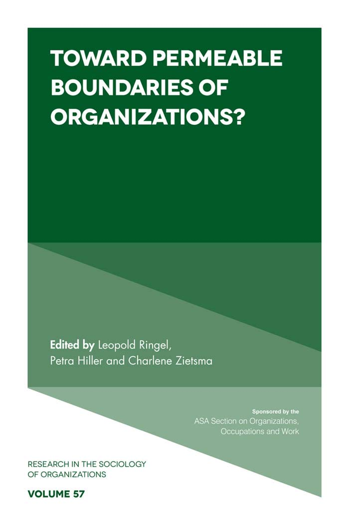 Toward Permeable Boundaries of Organizations? (Research in the Sociology of Organizations Book 57)