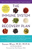The Immune System Recovery Plan: A Doctor's 4-Step Program to Treat Autoimmune Disease: Susan Blum, ...