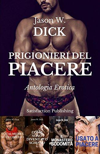 Prigionieri del piacere (Antologia della sottomissione gay ...