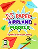 25 paper airplane models to make with one sheet: Origami book with detailed folding tutorials for kids from 7 to 11 years old - Videos explaining the steps