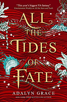 All the Tides of Fate (All the Stars and Teeth) by [Adalyn Grace]
