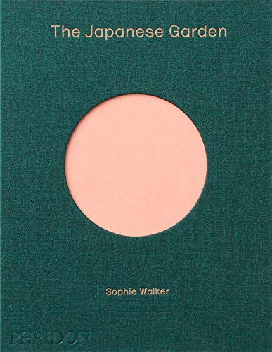 Compare Textbook Prices for The Japanese Garden Illustrated Edition ISBN 9780714874777 by Walker, Sophie