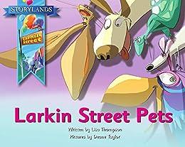Larkin Street Pets: A Storylands, Larkin Street Book (Stoylands: Larkin Street 4) by [Lisa Thompson, Reading Eggs, Deane Taylor]