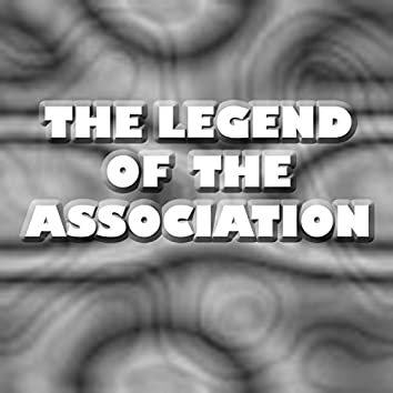 The Legend of The Association