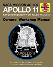 NASA Mission AS-506 Apollo 11 Owners' Workshop Manual: 50th Anniversary of 1st Moon Landing - 1969 (including Saturn V, CM-107, SM-107, LM-5)