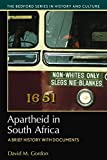 Apartheid in South Africa: A Brief History with Documents (Bedford Series in History and Culture)