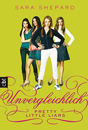 Pretty Little Liars 04: Unvergleichlich [Kindle Edition]
