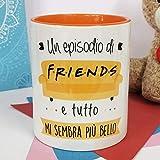 La Mente è Meravigliosa - Tazza con Frase e Disegno Divertente (Un Episodio di Friends e Tutto Mi Sembra più Bello) Serie Friends