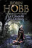 La Citadelle des Ombres - L'Intégrale 2 (Tomes 4 à 6) - L'incomparable saga de L'Assassin royal: Le Poison de la vengeance - La Voie magique - La Reine solitaire (French Edition)