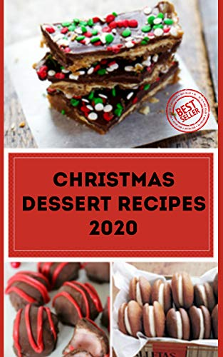 Christmas Dessert Recipes 2020 With Pictures Quick Easy Holiday Dessert Recipes Cookbook Ebook Jones Karolin Amazon Com Au Kindle Store