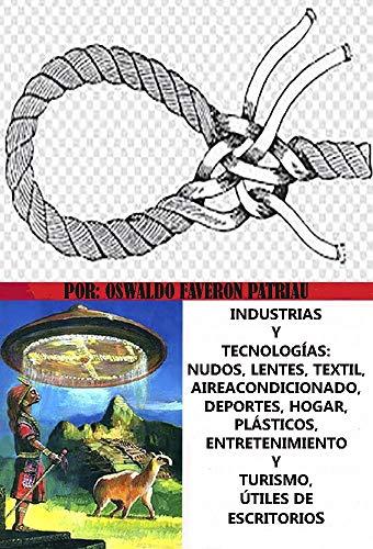 Industria Y Tecnologías: Nudos, lentes, textil, plásticos, aire acondicionado, deportes, hogar, entretenimiento y turismo, útiles de escritorio. (INDUSTRIAS EMPRESAS E INVENTOS nº 200)