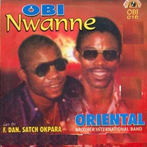 Oriental Brothers International Band & F.Dan. Satch Okpara