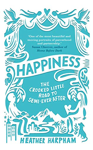 Happiness: How to Build a Family out of Love and Spare Parts (English Edition)