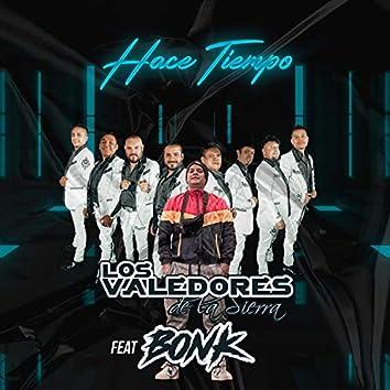 Hace Tiempo (feat. Los Valedores de la Sierra & Bonk)