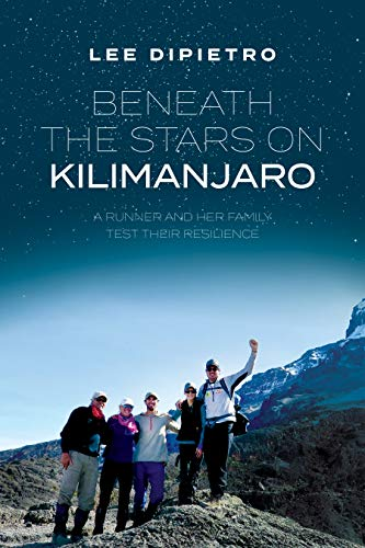 Beneath The Stars On Kilimanjaro: A Runner And Her Family Test Their Resilience (English Edition)