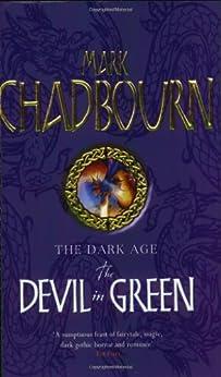 The Devil In Green: The Dark Age (GOLLANCZ S.F.) by [Mark Chadbourn]