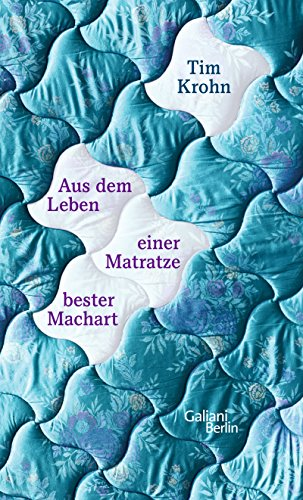 Aus dem Leben einer Matratze bester Machart (German Edition)