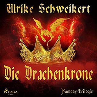 Die Drachenkrone     Die Drachenkronen-Trilogie 1              Autor:                                                                                                                                 Ulrike Schweikert                               Sprecher:                                                                                                                                 Manuel Kressin                      Spieldauer: 11 Std. und 46 Min.     7 Bewertungen     Gesamt 3,7