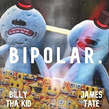 Bipolar. (feat. James Tate)