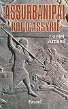 Assurbanipal: Roi d'Assyrie