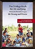 Das Schlagerbuch für Alt und Jung: 100 deutsche Hits leicht arrangiert für Gesang und Gitarre. Gesang und Gitarre. Liederbuch. (Liederbücher für Alt und Jung)