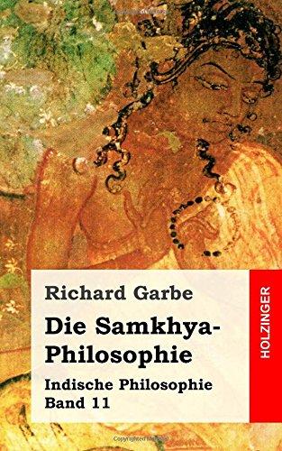 Die Samkhya-Philosophie: Indische Philosophie Band 11