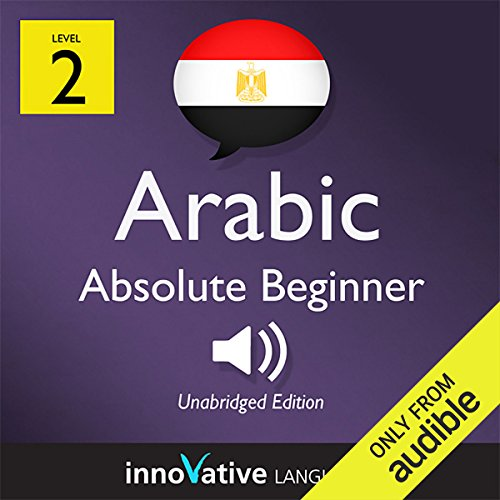 Learn Arabic with Innovative Language's Proven Language System - Level 2: Absolute Beginner Arabic     Absolute Beginner Arabic #6              By:                                                                                                                                 Innovative Language Learning                               Narrated by:                                                                                                                                 ArabicPod101.com                      Length: 21 mins     12 ratings     Overall 3.5
