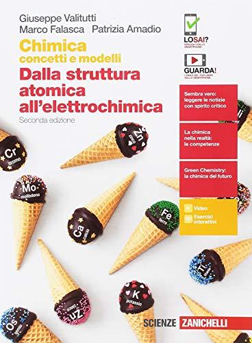 Chimica: concetti e modelli. Dalla struttura atomica all'elettrochimica. Per le Scuole superiori. Con Contenuto digitale (fornito elettronicamente)